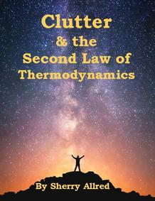 Clutter, second law of thermodynamics, organizing, declutter, home, wholesome books,