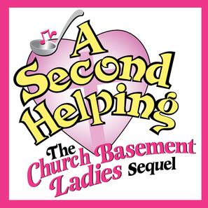 A SECOND HELPING:  THE CHURCH BASEMENT LADIES SEQUEL