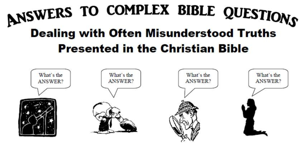 Answering the complex Bible questions