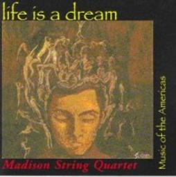 Life is a Dream, Presto II, American composers, Miguel del Aguila, Music of the Americas,Madison String Quartet,composer,composing,classical,music,contemporary,American,latin,hispanic,modern,South American,Argentina,del Águila, Buenos Aires,compositores,contemporaneos,actuales,uruguay,komponist,compositeur,musik,Grammy, Award winning