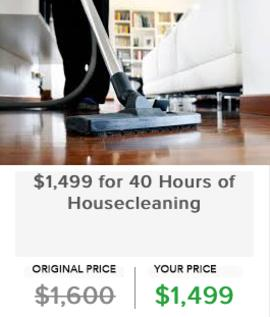 $1499 for 40 Hours of Housecleaning