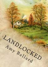 Poetry collection chapbook of poems Landlocked by author poet Amy Ballard Maine Idaho place home
