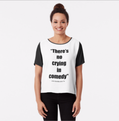 There's no crying in comedy!