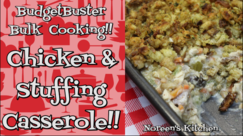 Chicken and Stuffing Casserole Recipe, Budget Buster Bulk Cooking, Noreen's Kitchen