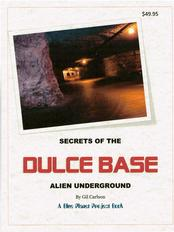 Secrets of Dulce Base Book - Human-Alien Research - Government Secrecy