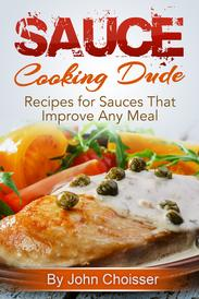 Sauce Recipes from the Cooking Dude