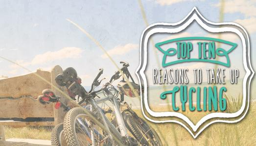Top Ten Reasons to take up Cycling