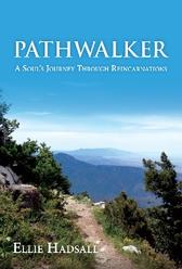 Book, Pathwalker, A Soul's Journey Through Reincarnations, Ellie Hadsall