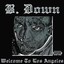 B. Down - Welcome To Los Angeles on iTunes