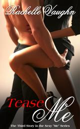 Tease Me by Rachelle Vaughn sexy erotic short story