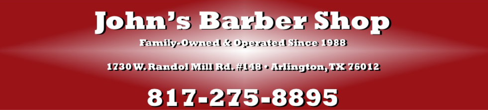 Johns Barber Shop Arlington Texas 817 275 8895
