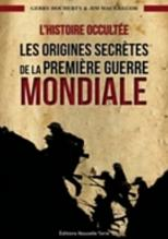L'Histoire Occultée by Gerry Docherty and Jim Macgregor (French edition of Hidden History: The secret origins of the First World War)