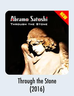 Album Download - Through the Stone -Abramo Satoshi 2016 Music Release