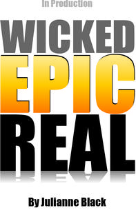 Wicked Epic Real