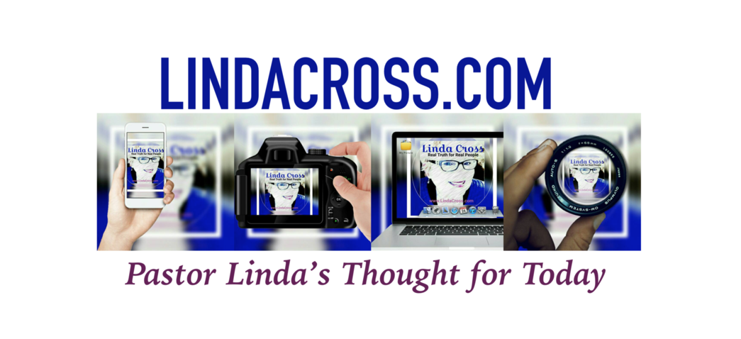 "LindaCross.com - ""THOUGHT FOR TODAY"""