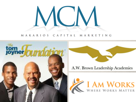 Makarios Capital Marketing, Tom Joyner Foundation, AW Brown Leadership Academies, ,I Am Works Association