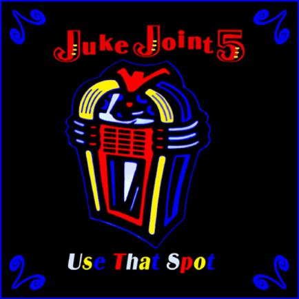 Use That Spot by Juke Joint 5