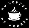 No Coffee No Workee Decal / 6x6 / $7.95