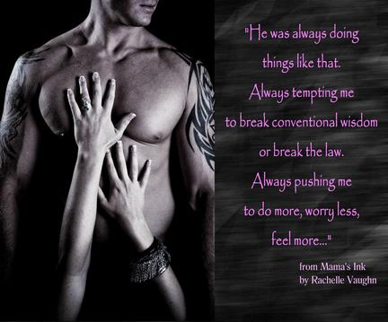 Mama's Ink by Rachelle Vaughn sexy tattoo romance book boyfriend quote