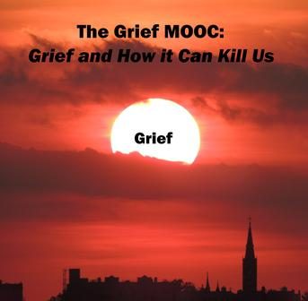 The Grief MOOC: Grief and How it Can Kill Us