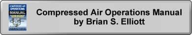 Compressed Air Operation Manual by Brian S Elliott