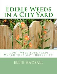 Book, handbook, Edible Weeds in a City Yard, ellie hadsall, recipes