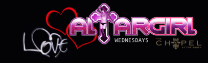West Hollywood, CA - GirlBar Presents Altar Girl Wednesdays at the Chapel in the Abbey.