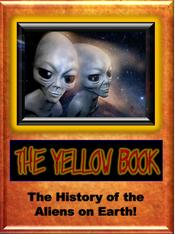 The YELLOW BOOK reveals the shocking history of the aliens on Earth!
