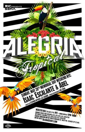 May 28, 2017 - ALEGRIA Tropical with DJ Isaac Escalante and Abel in New York, NY