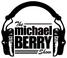 The Michael Berry show Houston, TX