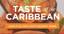 Miami Events; Taste of the Caribbean; Culinary Event; Food and Beverage Competition; Famous Chefs; Educational Exchange