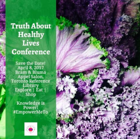Truth about healthy lives, healthy lifestyle, healthy foods, vegan, non gluten, grass feed, speakers toronto