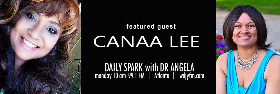 Canaa Lee on Daily Spark with Dr. Angela 99.1 FM Atlanta WDJY FM.