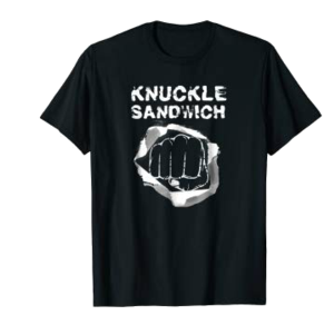Knuckle Sandwich T-Shirt