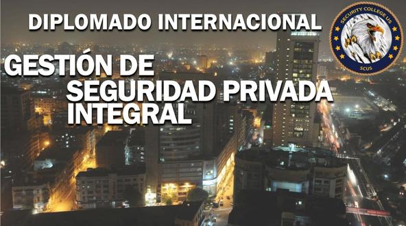 Diplomado Gestion de Seguridad Privada integral