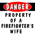 Property Of A Firefighters Wife