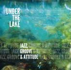 Album Jazz, Groove & Attitude by Under The Lake