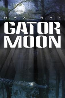 Max Ray, Gator Moon