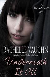Underneath It All by Rachelle Vaughn romance book