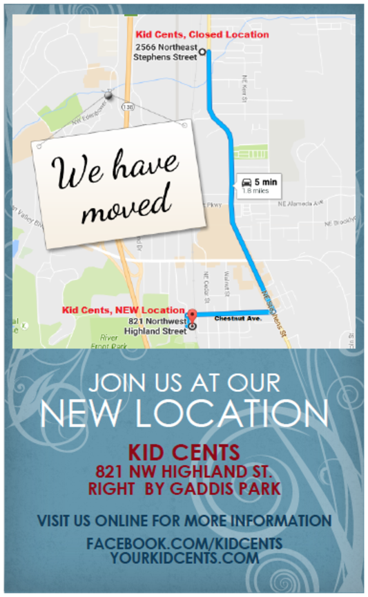 We have moved! Kid Cents is now at 821 NE Highland St. in Roseburg, Oregon