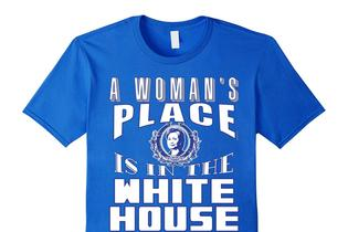 A Woman's Place is in the White House Tshirt