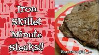Iron Skillet Minute Steaks Recipe, Noreen's Kitchen