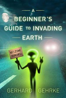 Get a copy of A Beginner's Guide to Invading Earth