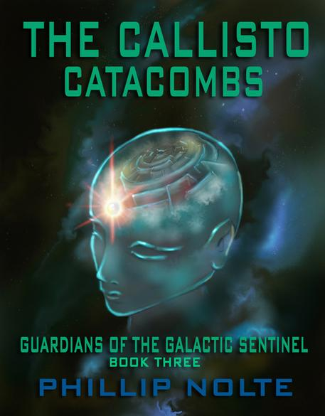 NEW RELEASE! Guardians of the Galactic Sentinel - Book Three