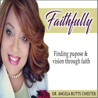 Faithfully with Dr. Angela Chester