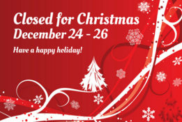 Closed for Christmas December 24-26