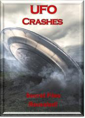 UFO Crashes Secret Files Revealed