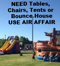 Need tables, chairs, tents or bounce house