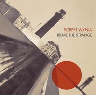 Robert Wynia - Brave The Strange lyrics