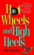 Hot wheels and high heels jane graves romance book